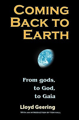 Coming Back to Earth: From Gods, to God, to Gaia