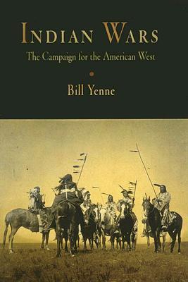 Indian Wars by Bill Yenne
