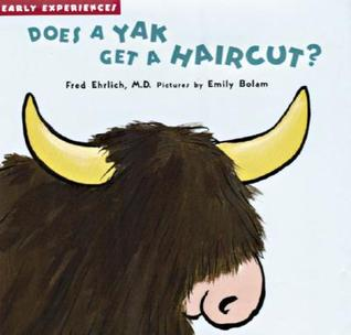 Does a Yak Get a Haircut?: Early Experiences