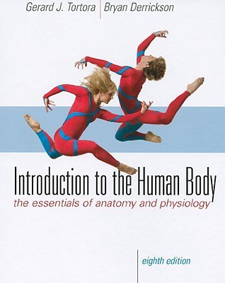 Introduction To The Human Body The Essentials Of Anatomy And
