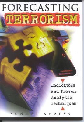 Forecasting Terrorism by Sundri K. Khalsa