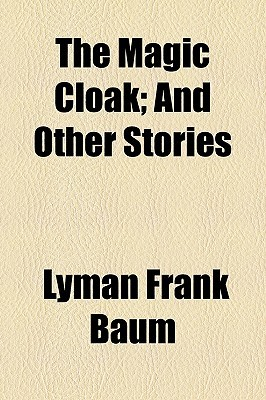 The Magic Cloak; And Other Stories