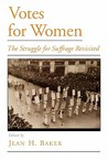Votes for Women: The Struggle for Suffrage Revisited (Viewpoints on American Culture)