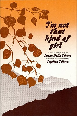 I'm Not That Kind of Girl: A Collection of Poetry