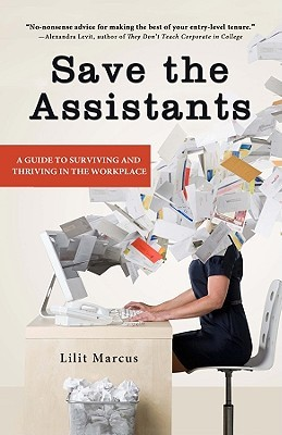 Save the Assistants by Lilit Marcus