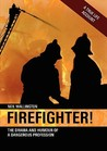 Firefighter: The Drama and Humour of a Dangerous Profession