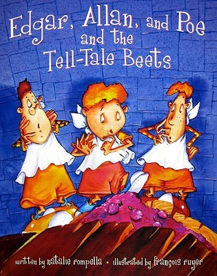 Edgar, Allan, and Poe, and the Tell-Tale Beets