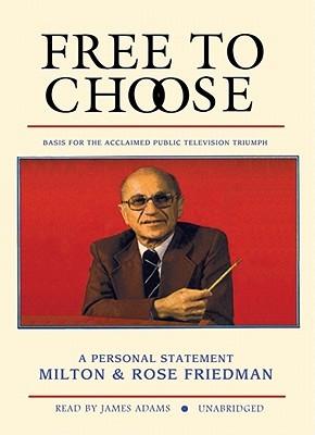 Free to Choose by Milton Friedman