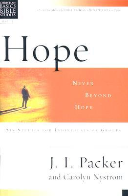Hope: Never Beyond Hope : 6 Studies for Individuals or Groups With Leader's Notes