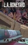 L.A. Boneyard (L.A., #3)