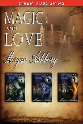 Magic and Love [The Prince and the Single Mom: The Princess and the Bodyguard: A Prince for Sophie]