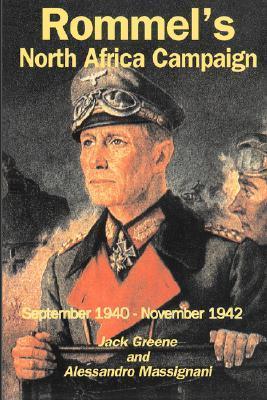 Rommel's North Africa Campaign: September 1940-November 1942