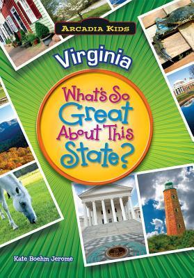 Virginia: What's So Great about This State?