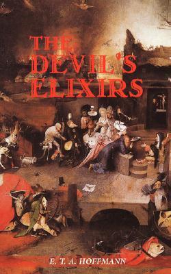 The Devil's Elixirs by E.T.A. Hoffmann