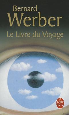 Le livre du voyage by Bernard Werber