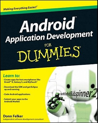 Android Application Development For Dummies by Donn Felker