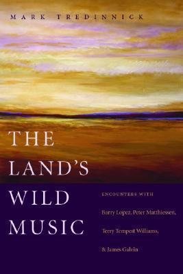 The Land's Wild Music by Mark Tredinnick