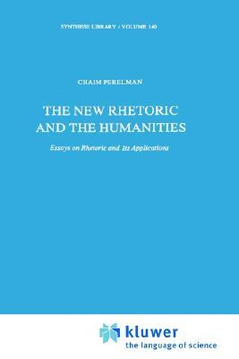 the new rhetoric and the humanities essays on rhetoric and its  2869035
