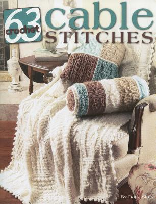 63 Cable Stitches to Crochet by Darla Sims