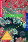 Collaborative Public Management: New Strategies for Local Governments (American Governance and Public Policy) (American Governance and Public Policy Series)
