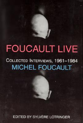Foucault Live: Interviews, 1961-84