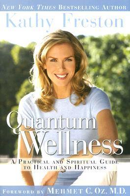 Quantum Wellness by Kathy Freston