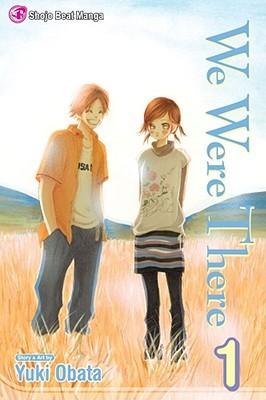 We Were There, Vol. 1 by Yuuki Obata