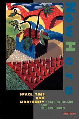 NowHere: Space, Time, and Modernity