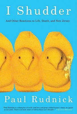I Shudder and Other Reactions to Life, Death, and New Jersey by Paul Rudnick