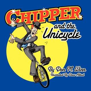 chipper-and-the-unicycle-a-kids-book-about-a-circus-clown-who-wants-to-learn-something-new-that-answers-the-question-what-is-perseverance