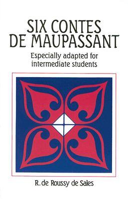 Six Contes de Maupassant: Especially Adapted For Intermediate Students