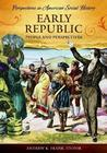 Early Republic: People and Perspectives