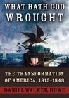 What Hath God Wrought, Part 1: The Transformation of America, 1815-1848