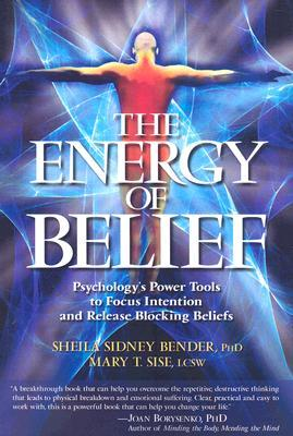 The Energy of Belief by Mary Sise