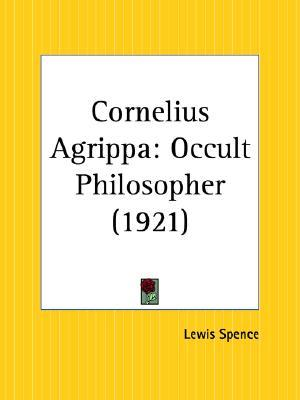 Cornelius Agrippa: Occult Philosopher