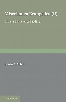 Miscellanea Evangelica: Volume 2, Christ's Miracles of Feeding