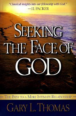 Seeking the Face of God: The Path To A More Intimate Relationship
