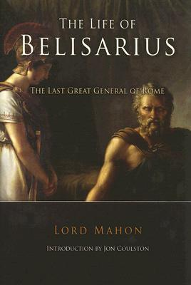 The Life of Belisarius by Philip Henry Stanhope Mahon