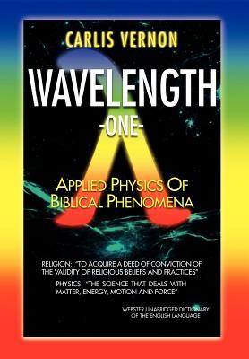 Wavelength One: A Physics/Metaphysics Translation of Biblical Phenomena