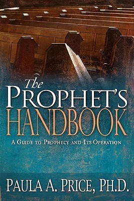 The Prophet's Handbook: A Guide to Prophecy and Its Operation