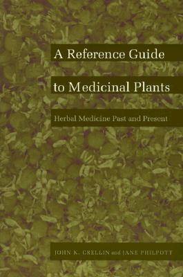 A Reference Guide to Medicinal Plants: Herbal Medicine Past and Present