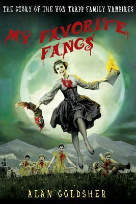 My Favorite Fangs: The Story of the Von Trapp Family Vampires