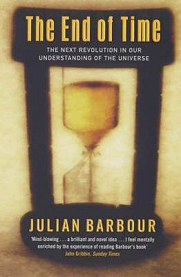 Ebook The End of Time: The Next Revolution in Our Understanding of the Universe by Julian Barbour read!
