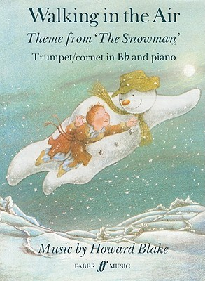 Walking in the Air: Trumpet/Cornet in B-Flat and Piano: Theme from 'The Snowman'