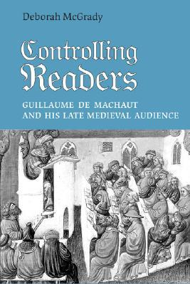 Controlling Readers: Guillaume de Machaut and His Late Medieval Audience