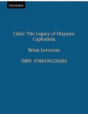 Chile: The Legacy of Hispanic Capitalism
