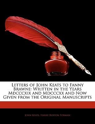 Letters of John Keats to Fanny Brawne by John Keats
