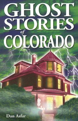 Ghost Stories of Colorado