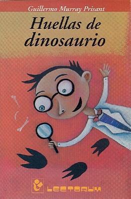 Huellas de Dinosaurio = Dinosaur Footprints