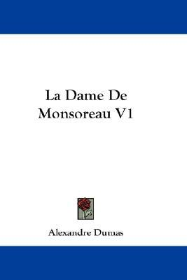 La Dame de Monsoreau. Volume 1 (The Last Valois, #2)